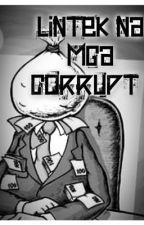 Lintek na mga Corrupt ! by Diyanara