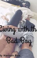 Living with the Bad Boy by hannahboxxx