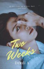 2 WEEKS by Dekdi_A