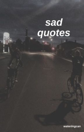sad quotes  by wateriingcan