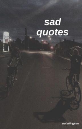 Sad Quotes No One Cares Wattpad