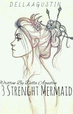 3 Strenght Mermaid by DellaAg_
