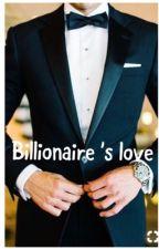 Billionaire's love  by ashokvijay131