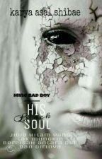 Mine Bad Boys : His Black Soul by villera_