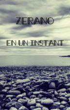 En un instant ~ Zerano by Pepita039