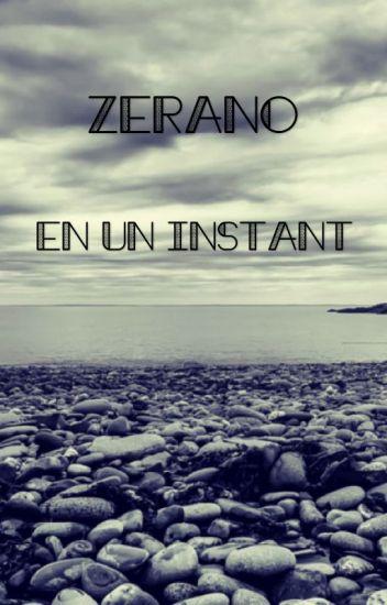 En un instant ~ Zerano