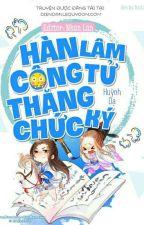 [Đam mỹ] Hàn Lâm Công Tử thăng chức ký by CherishWang
