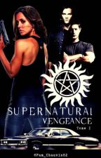 Supernatural Tome 1 : Vengeance #Wattys2018  by Pam_chauvin82