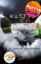 Wattys 2040, ou la guerre des étoiles by Dayrei