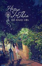 Hàm Tu Thảo  by Dao_BNH