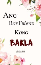 Ang Boyfriend Kong Bakla (On-Going) by KimmyPotty97