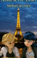 Adrinette Story- Miraculous Ladybug by Ai_Agreste