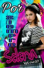 Por Siempre Selena. (Pss1)  by VpLove10