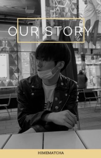 Our Story [HIATUS]