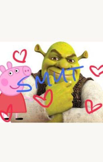 Peppa Pig X Shrek Smut Yupi Wattpad