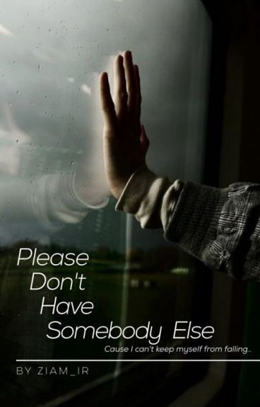 Please Dont Have Somebody else