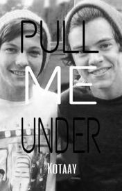Pull Me Under {Larry Stylinson} by Kotaay