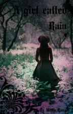 A girl called Rain by maliaranger
