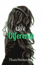 Ela É Diferente  by thais56moraes