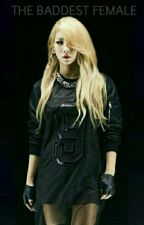 THE BADDEST FEMALE by TriciaAguilar5