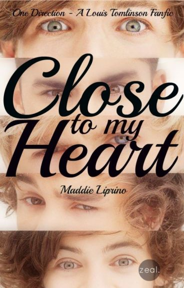 Close to my Heart - A re uploaded fan fiction from 2011 by Maddieee1D