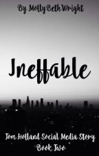 Ineffable [ON HOLD] by mollybethwright