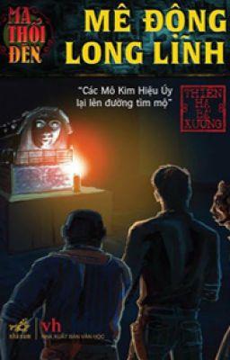 Ma thổi đèn 2: Mê Động Long - Thiên Hạ Bá Xướng