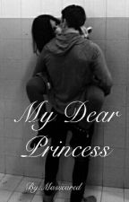 My Dear Princess  by Masscared