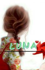 L U N A by indriyaniriska