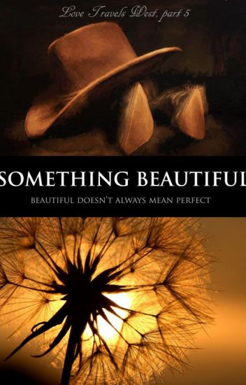 Something Beautiful (Love Travels West, Book 5)