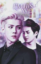 [✔] I'M HIS SLAVE  by ChimzGotJam