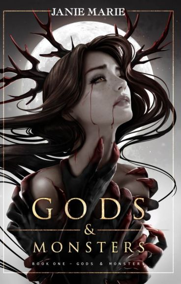 Gods and Monsters(Author's Edition... Limited Time Only) by janie1617