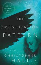 The Emancipation Pattern by ChrisHalt