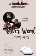 Oliver Wood Imagines by nightmarebuddy