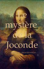Le Mystère de la Joconde ❘ Texte court by moemonroe