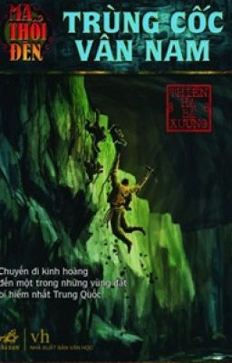 Đọc truyện Ma Thổi Đèn 3: Trùng Cốc Vân Nam - Thiên Hạ Bá Xướng