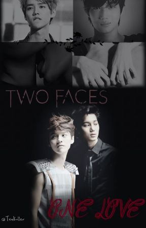 Two Faces One Love (~KaiLu~) by TeaKiller