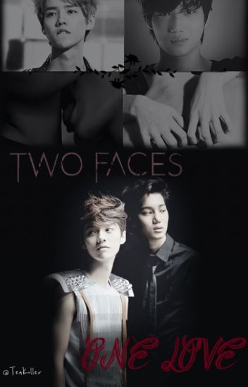 Two Faces One Love (~KaiLu~)