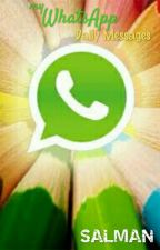 My WhatsApp Daily Messages by salmanurs