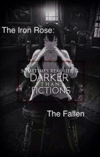The Iron Rose: The Fallen by YukiRiusaki