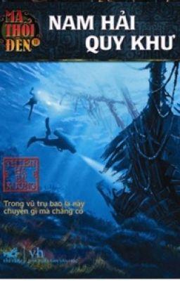 Ma Thổi Đèn 6: Nam Hải Quy Khư - Thiên Hạ Bá Xướng