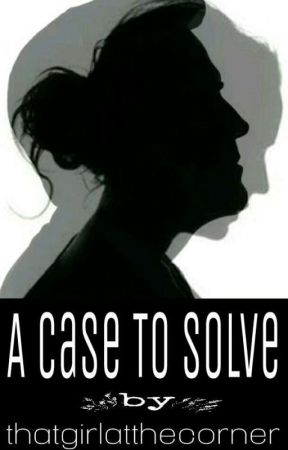 A Case to Solve #Wattys2017✔ by dreamsunlimited1996