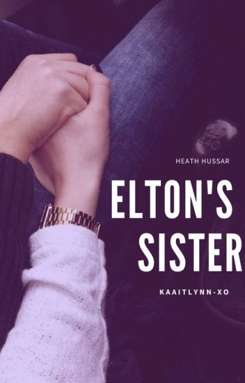 elton's sister // h.h