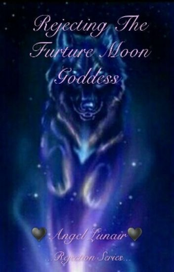 Rejecting The Future Moon Goddess[Rejection Series]