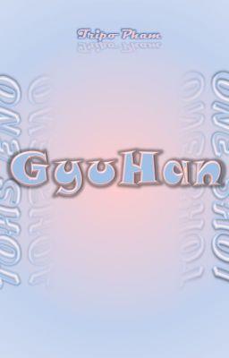 GyuHan   Ta yêu nhau, đơn giản chỉ vậy thôi   Oneshot