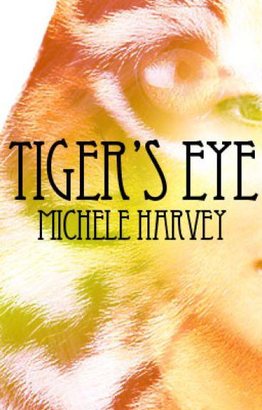 Tiger's Eye - Book 1 by StrongLovaticJB