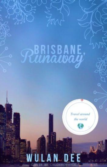 Brisbane: Runaway