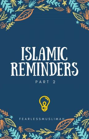 Islamic Reminders - 2 by FearlessMuslimah