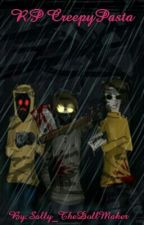 RP creepypasta by Sally_TheDollMaker
