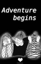 Adventure begins by IITiffany